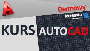 kurs autocad - darmowy kurs AutoCAD