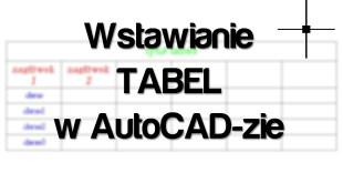 tabele w AutoCAD - darmowy kurs AutoCAD