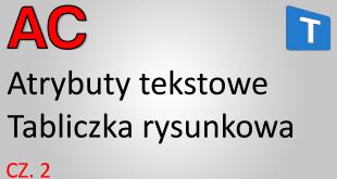 atrybuty tekstowe - kurs AutoCAD