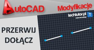przerwij i dołącz kurs AutoCAD - AutoCAD kurs