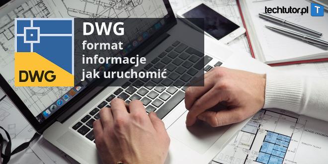 DWG – format, informacje i jak uruchomić