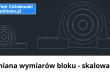 Jak zmienić wymiary bloku w AutoCADzie