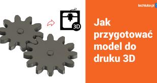 przygotowanie modelu do druku 3d